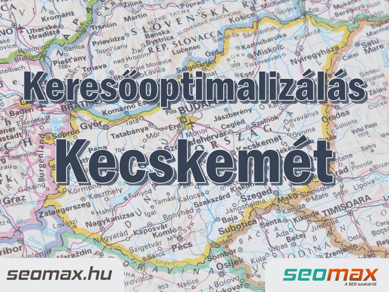 Keresőoptimalizálás Kecskemét, seomax.hu - Seo szakértő